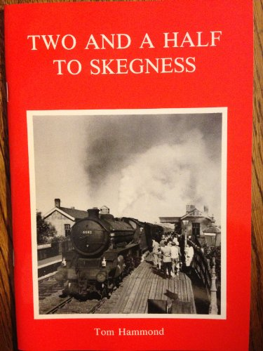Two and a Half to Skegness By T.W. Hammond