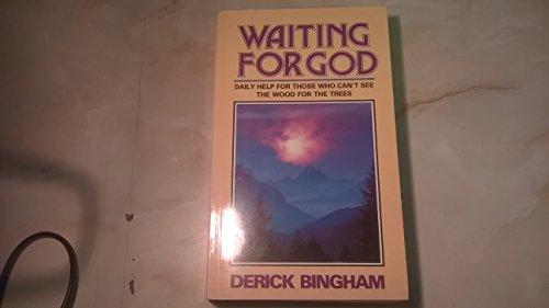 Waiting for God By Derick Bingham