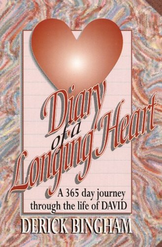 Diary of a Longing Heart By Derick Bingham