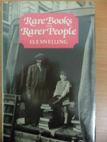 Rare Books and Rarer People von O. F. Snelling