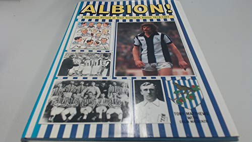 Albion!: Complete Record of West Bromwich Albion Football Club, 1879-1987 By Tony Matthews