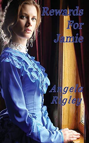 Rewards for Jamie By Angela Rigley