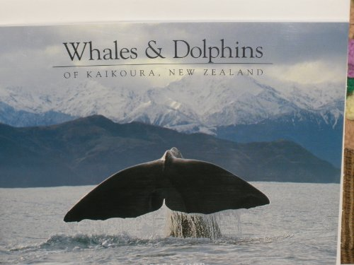 Whales and Dolphins of Kaikoura, New Zealand By Barbara Todd