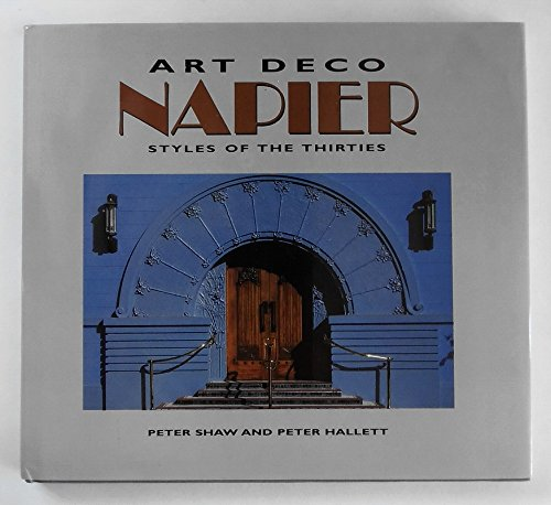 Art Deco Napier - Styles of the Thirties By Peter Shaw