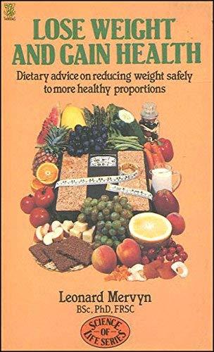 Lose Weight and Gain Health By Leonard Mervyn