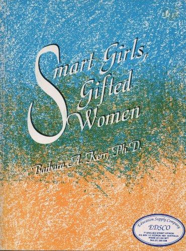 Smart Girls, Gifted Women By Barbara A. Kerr