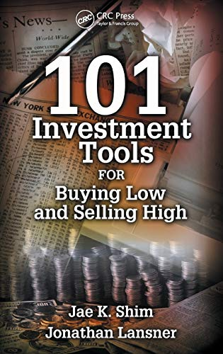 101 Investment Tools for Buying Low & Selling High By Dr. Jae K. Shim