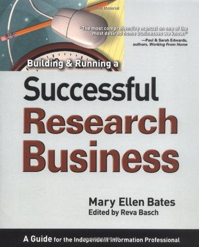 Building and Running a Successful Research Business By Mary Ellen Bates