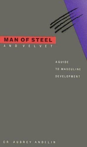 Man of Steel and Velvet By Aubrey P Andelin