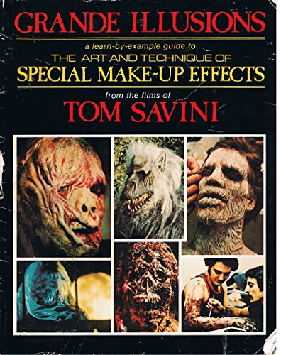 Grand Illusions Make up for Films By Tom Savini