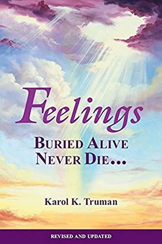 Feelings Buried Alive Never Die-- By Karol K Truman