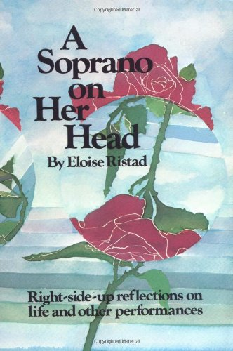 A Soprano on Her Head By Eloise Ristad