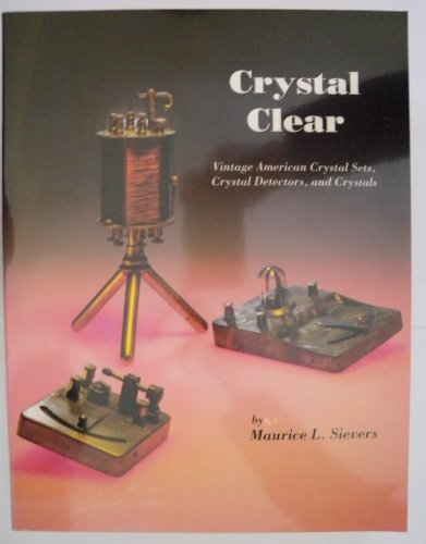 Crystal Clear By Maurice L Sievers
