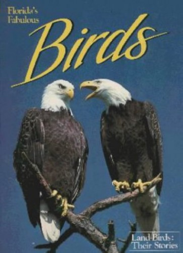 Florida's Fabulous Birds By Winston Williams