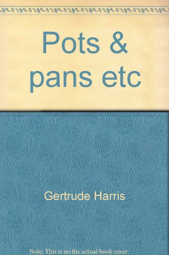 Pots & pans etc By Gertrude Harris