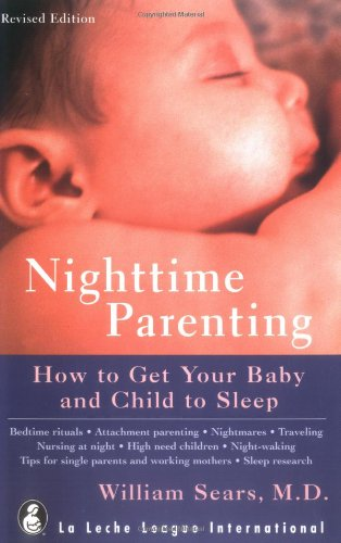 Nighttime Parenting By William Sears, M.D, MD