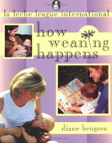 How Weaning Happens By Diane Bengson