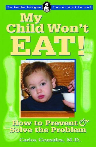 My Child Won't Eat! By Carlos Gonzalez