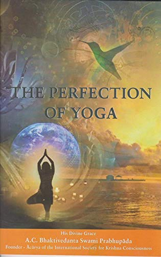 The Perfection of Yoga By A.C. Bhaktivedanta Swami