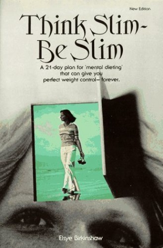 Think Slim - Be Slim By Elsye Birkinshaw