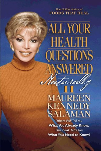 All Your Health Questions Answered Naturally II By maureen-kennedy-salaman