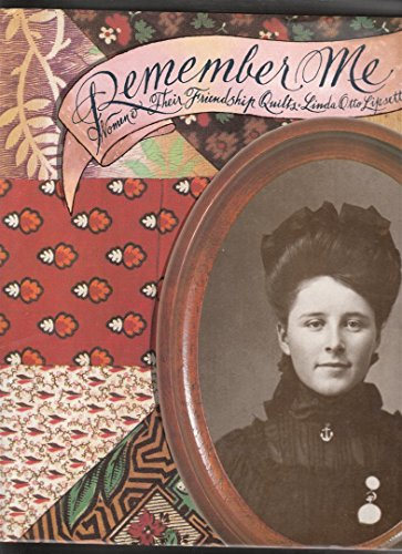 Remember me: Women & their friendship quilts By Linda Otto Lipsett