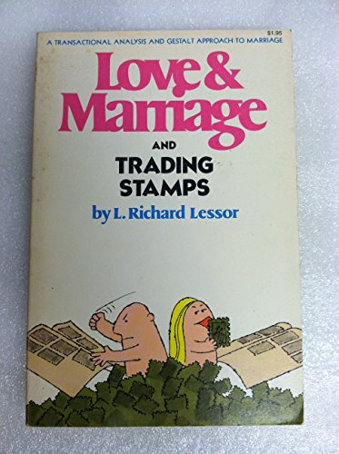 Love and Marriage and Trading Stamps By L.Richard Lessor