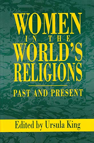 Women in the World's Religions By Ursula King
