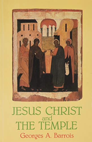 Jesus Christ and the Temple By Georges A. Barrois