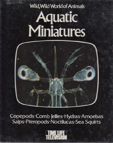 Aquatic Miniatures (Wild, wild world of animals) By Don Earnest
