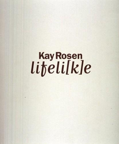 Kay Rosen Lifeli(k)e