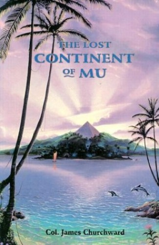 Lost Continent of Mu By James Churchward