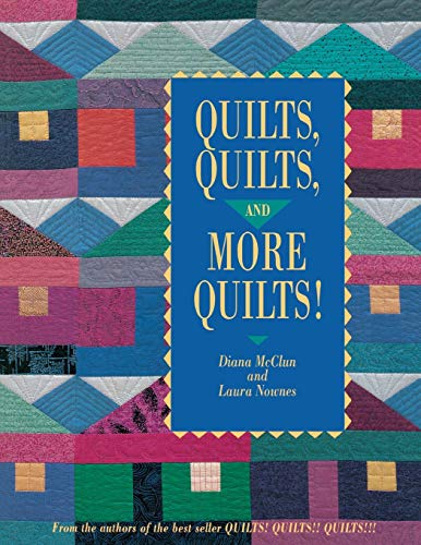 Quilts, Quilts and More Quilts! By Diana McClun