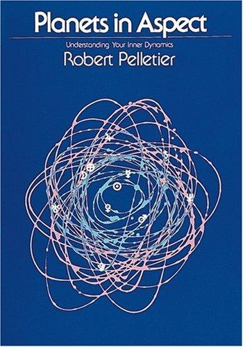 Planets in Aspect By Robert Pelletier