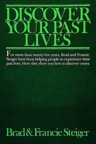 Discover Your Past Lives By Brad Steiger