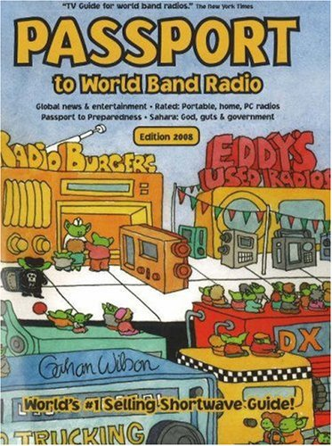 Passport to World Band Radio, 2008 Edition (Passport to World Band Radio) By Edited by Lawrence Magne