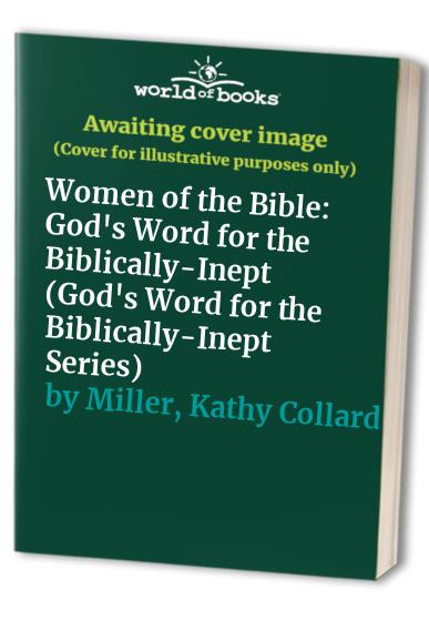 Women of the Bible By Kathy C Miller