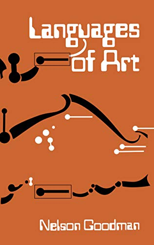 Languages of Art: An Approach to a Theory of Symbols by Nelson Goodman