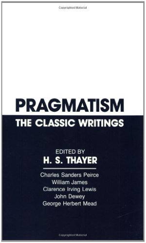 Pragmatism By H. S. Thayer