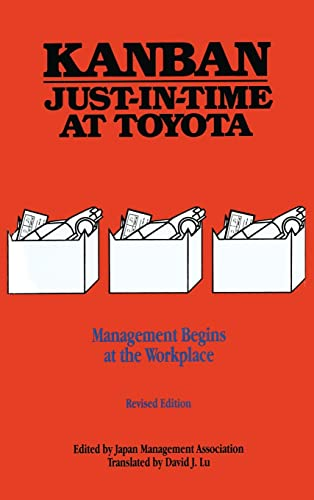 Kanban Just-in Time at Toyota: Management Begins at the Workplace By Japan Management Association