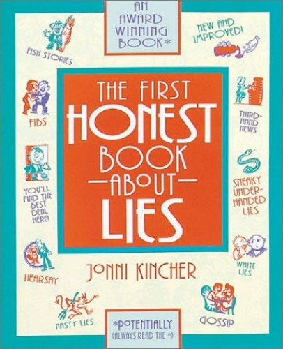 The First Honest Book about Lies By Jonni Kincher