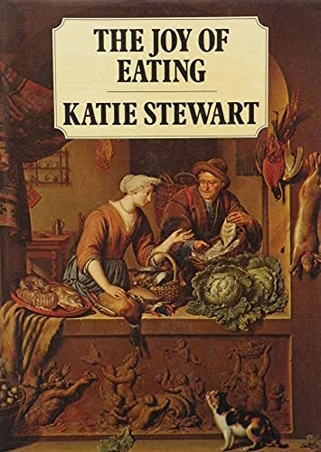 The Joy of Eating By Katie Stewart