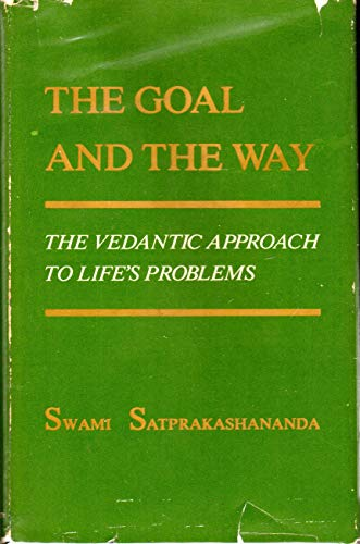Goal and the Way By Swami Satprakashananda