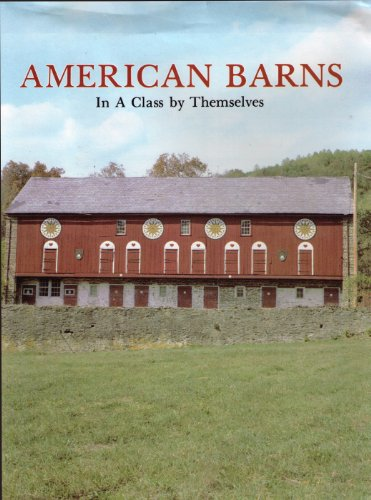 American Barns, in a Class by Themselves By Stanley Schuler