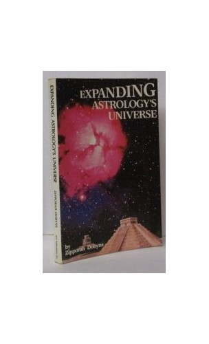 Expanding Astrology's Universe By Zipporah Dobyns