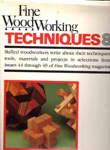 """Fine Woodworking"" Techniques By Edited by of Fine Woodworking Magazine"