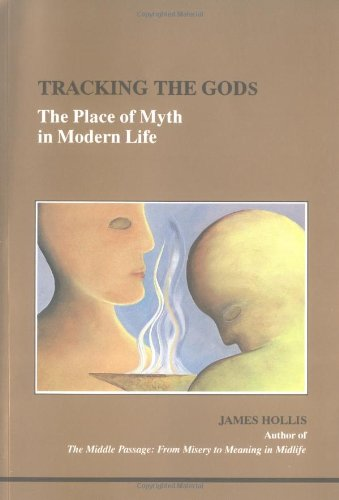 Tracking the Gods par James Hollis