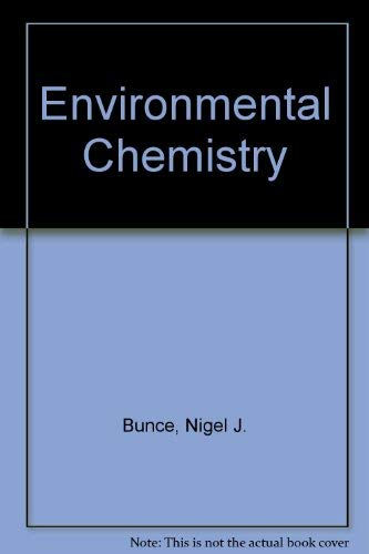 Environmental Chemistry by Nigel J. Bunce