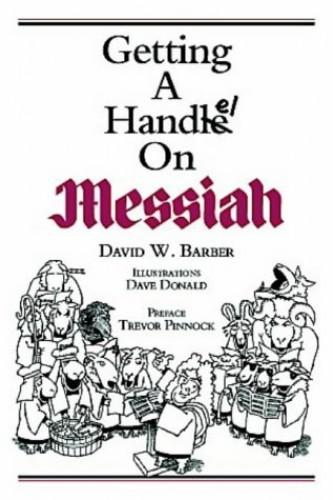 "Getting a Handel on ""Messiah"" By David W. Barber"