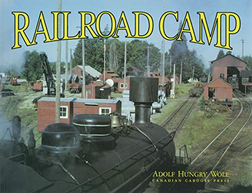 Railroad Camp By Adolf Hungry. Wolf